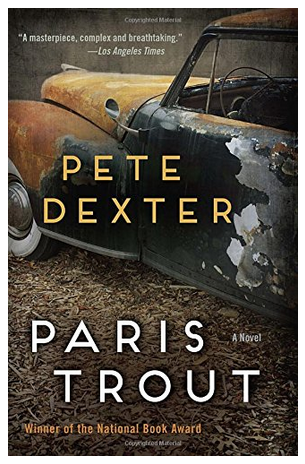 Book Revie: Paris Trout by Pete Dexter